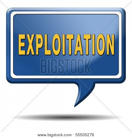 exploitation of natural resources exploit worker or farmer in third world or exploitment of the earth
