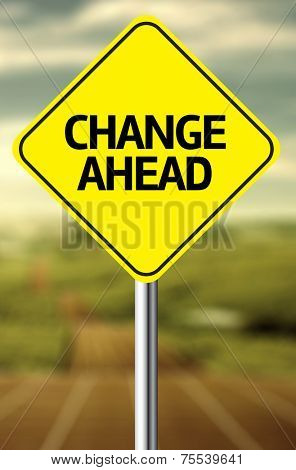 Creative sign with the message - Change Ahead