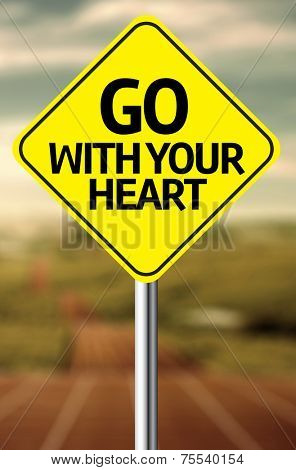 Creative sign with the message - Go With Your Heart