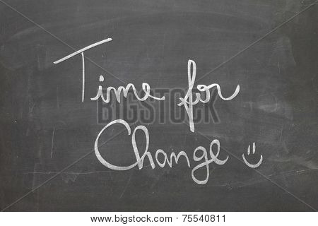 Blackboard with the text - Time For Change