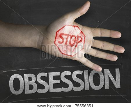 Educational and Creative composition with the message Stop Obsession on the blackboard