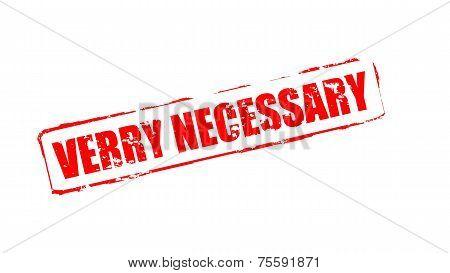 Very Necessary