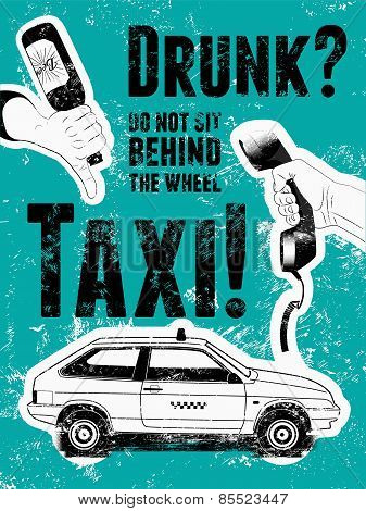Typographic retro grunge taxi poster. Hand holds an empty beer bottle, hand holds a telephone receiv