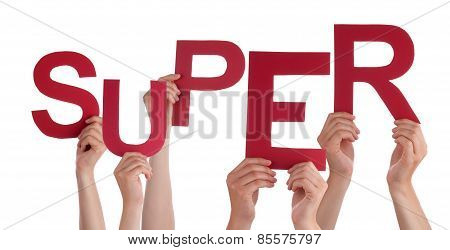 Many People Hands Holding Red Word Super