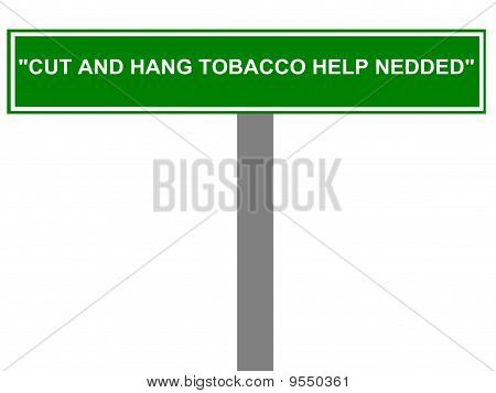 Tobacco Help Needed Road Sign