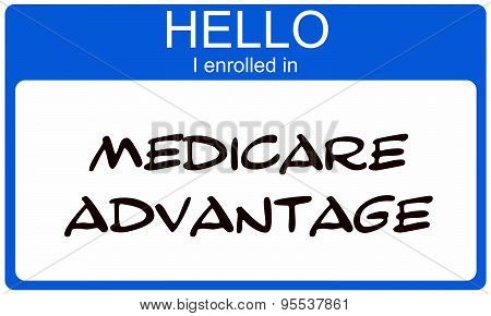 Hello I Enrolled In Medciare Advantage Blue Name Tag