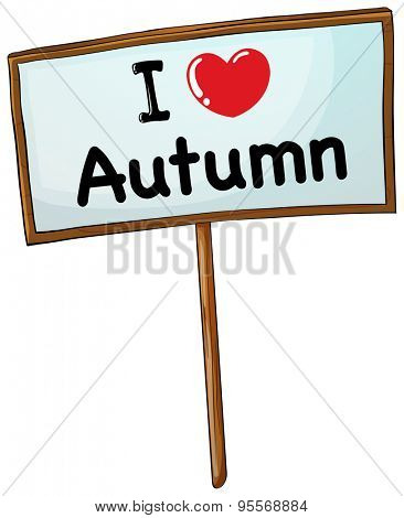 I love Autumn sign with wooden stick