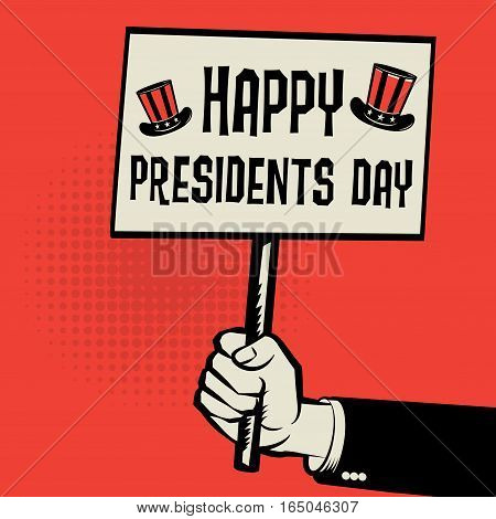 Poster in hand business concept with text Happy Presidents Day vector illustration