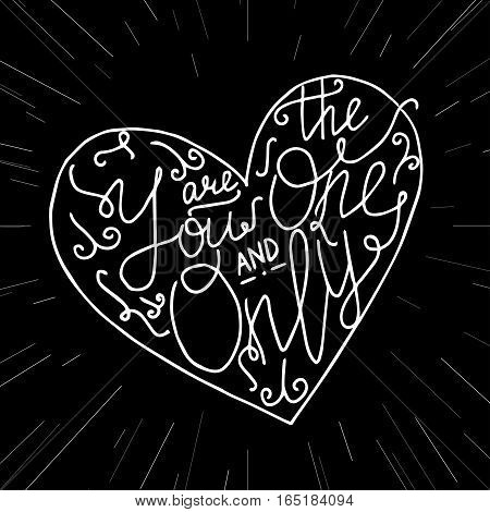 Hand written you are the one and only lettering. St. Valentines day love post card made in vector