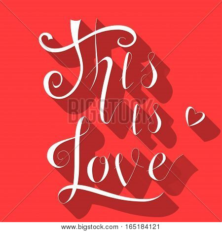 Vintage 'This is love' hand written lettering apparel t-shirt design. Retro hand drawn postcard script made in vector