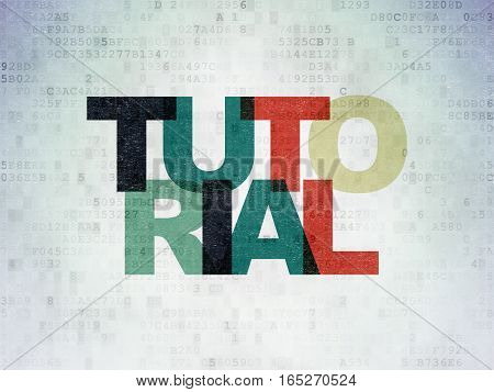 Education concept: Painted multicolor text Tutorial on Digital Data Paper background