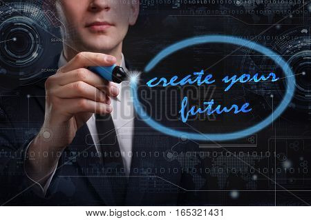 Business, Technology, Internet And Network Concept. Young Business Man Writing Word: Create Your Fut