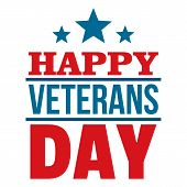 Happy Veterans Day Logo. Flat Illustration Of Happy Veterans Day Logo For Web Design poster