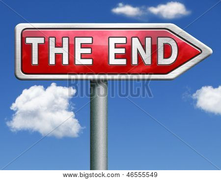 the end red road sign arrow pointing to fairy tale finish point way out