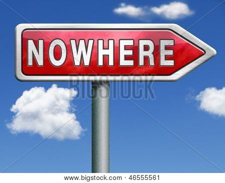 nowhere road sign to nothing useless direction waste of time meaningless or pointless effort red road sign arrow with text and word concept