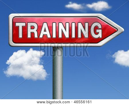 training learning for knowledge and wisdom or physical fitness sport practice work out or education red road sign arrow with text and word concept