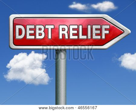 debt relief after bankruptcy caused by credit or housing bubbles restructuring finance after economic or bank crisis red road sign arrow with text and word concept