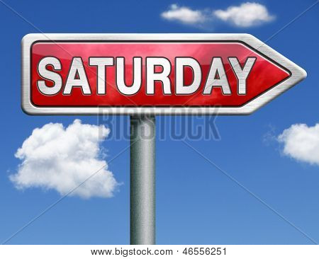 Saturday week next or following day schedule concept for appointment or event in agenda red road sign arrow