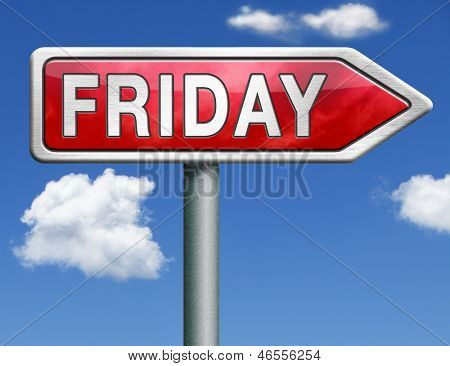 Friday week next or following day schedule concept for appointment or event in agenda red road sign arrow