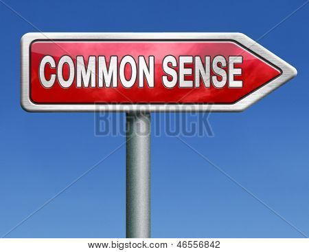common sense no nonsense and a clear vision and idea lead to a rational decision back to basics red road sign arrow