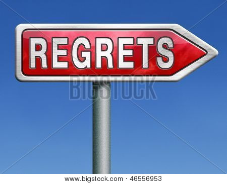 regret or no regrets saying sorry and offer apologize being ashamed for bad decisions red road sign arrow with text word concept