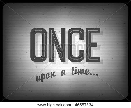 Old cinema phrase (once upon a time). Raster version, vector file available in my portfolio.
