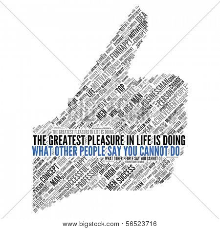 "Motivation quote | ""The greatest pleasure in life is doing what other people say you cannot do"""