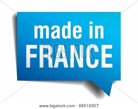Made In France Blue 3D Realistic Speech Bubble Isolated On White Background