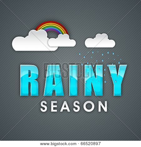 Shiny text Rainy Season made by blue waves, clouds and rainbow on grey background for Monsoon Season.