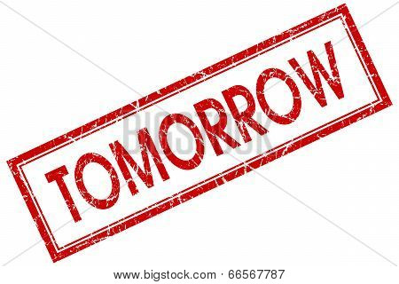 Tomorrow Red Square Grungy Stamp Isolated On White Background