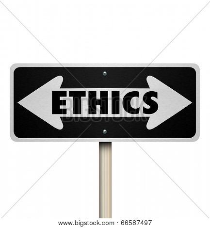 Ethics word on a two way road sign good or bad decisions or doing right or wrong actions
