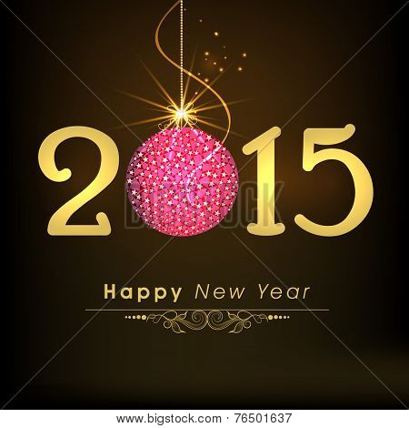 Happy New Year 2015 golden text with beautiful hanging X-mas Ball on dark brown background.