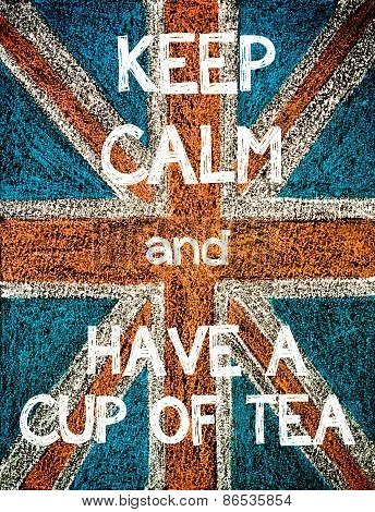 Keep Calm and Have a Cup of Tea.