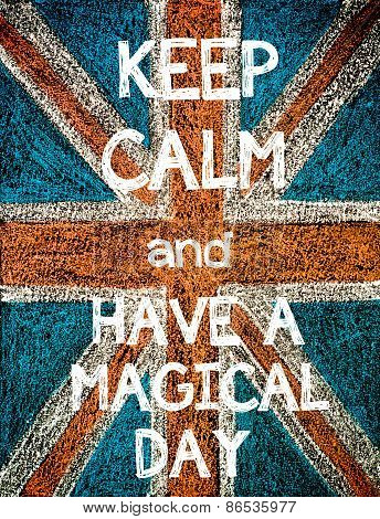 Keep Calm and Have a Magical Day.