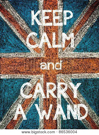 Keep Calm and Carry a Wand.