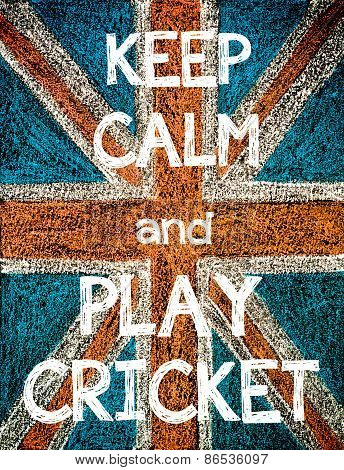 Keep Calm and Play Cricket.
