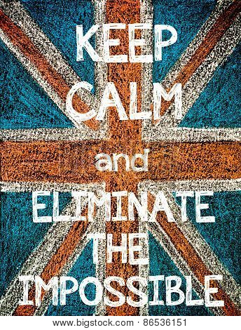 Keep Calm and Eliminate the Impossible.
