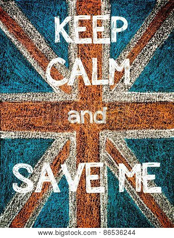 Keep Calm and Save Me.