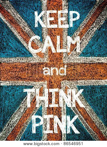 Keep Calm and Think Pink.