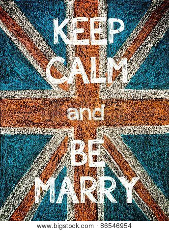 Keep Calm and Be Marry.