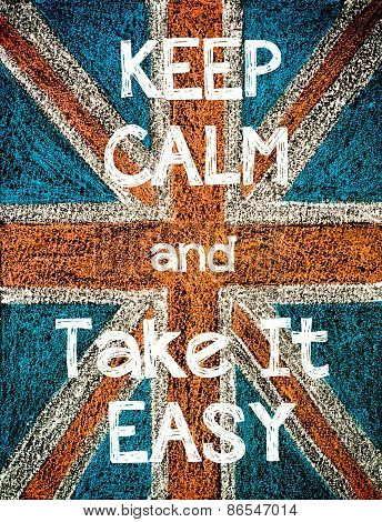 Keep Calm and Take It Easy.