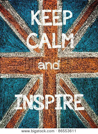 Keep Calm and Inspire.