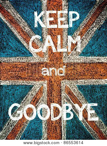 Keep Calm and Goodbye.