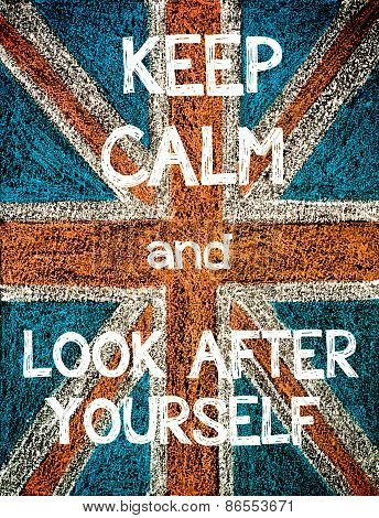 Keep Calm and Look After Yourself.