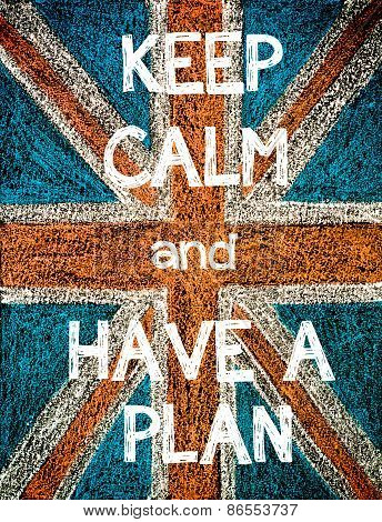 Keep Calm and Have a Plan.