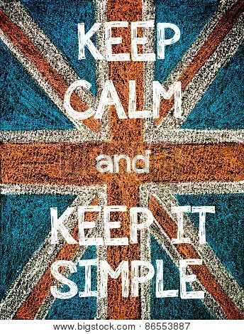 Keep Calm and Keep it Simple.