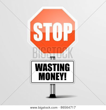 detailed illustration of a red stop Wasting Money sign, eps10 vector