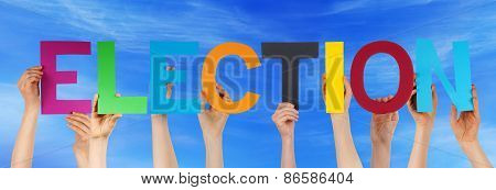 Many People Hands Holding Colorful Straight Word Election Blue Sky