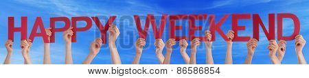 People Hands Holding Red Straight Word Happy Weekend Blue Sky