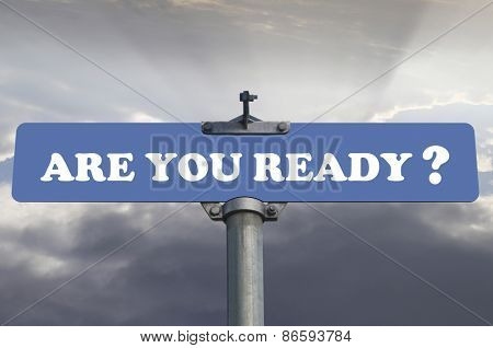 Are you ready road sign